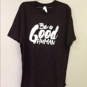 Other - Be A Good Human Shirt XL